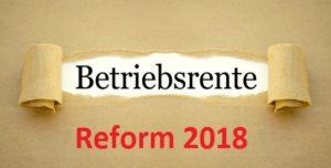 Betriebsrente Reform 2018